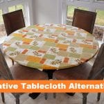Creative Tablecloth Alternatives